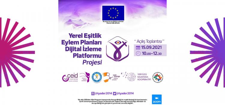 Yerel Eşitlik Eylem Planlarını Dijital İzleme Platformu Projesi'nin Açılış Toplantısı Gerçekleşecek
