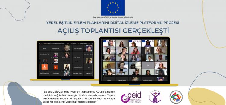 Yerel Eşitlik Eylem Planlarını Dijital İzleme Platformu Projesi'nin Açılış Toplantısı Yapıldı